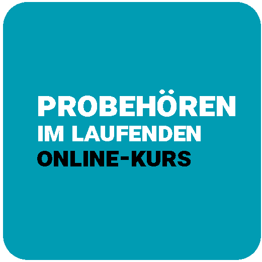 Probehören in den laufenden online Kursen